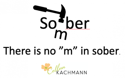 "There is No ""M"" in Sober"